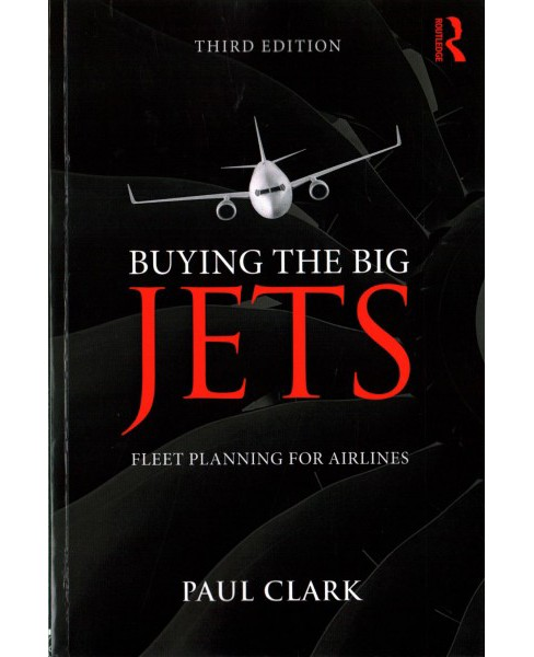 Buying the Big Jets : Fleet Planning for Airlines (Paperback) (Paul Clark) - image 1 of 1