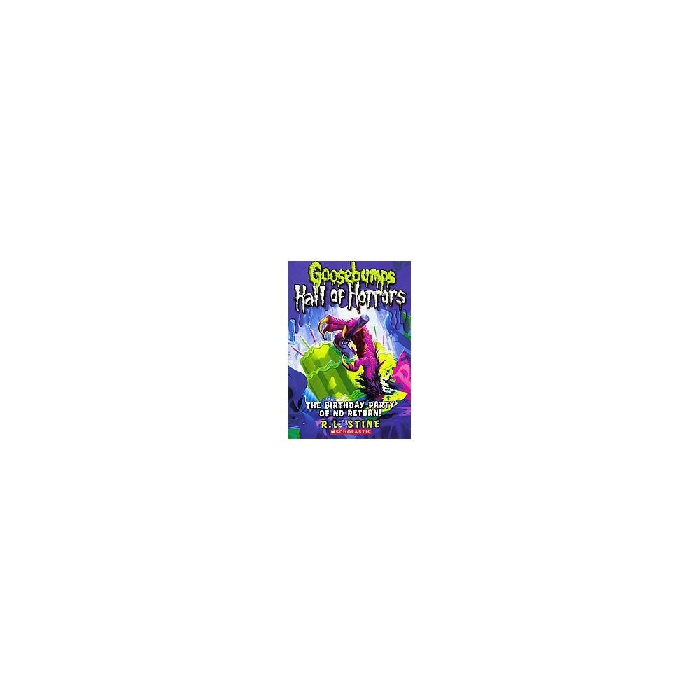 Birthday Party of No Return! (Reissue) (Paperback) (R. L. Stine)