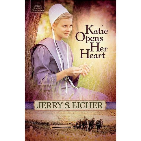 Katie Opens Her Heart - (Emma Raber's Daughter) by  Jerry S Eicher (Paperback) - image 1 of 1