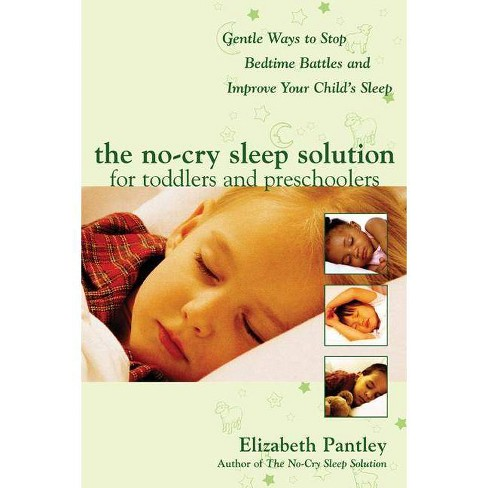 The No-Cry Sleep Solution for Toddlers and Preschoolers: Gentle Ways to Stop Bedtime Battles and Improve - image 1 of 1