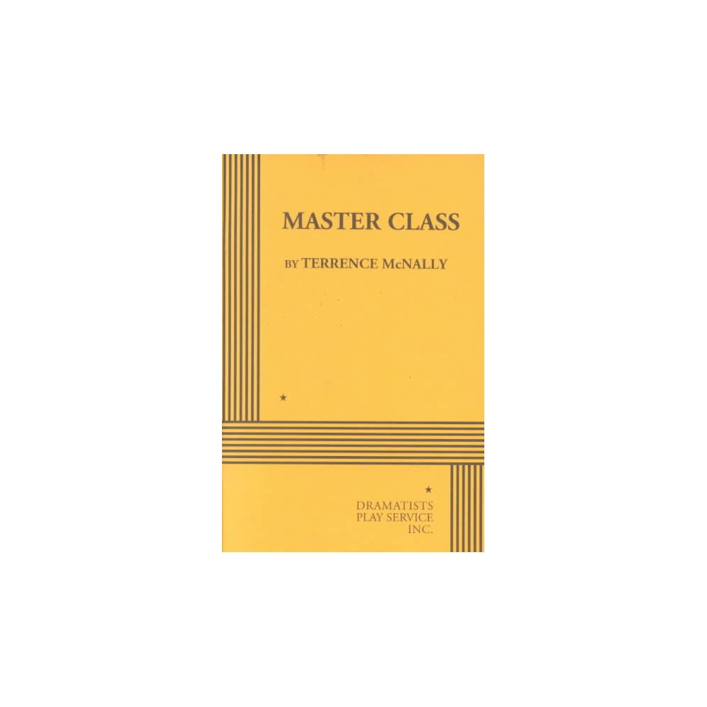 Master Class - by Terrence McNally (Paperback)