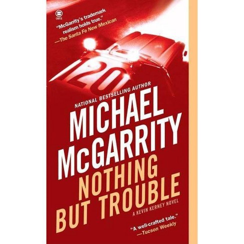 Nothing But Trouble - (Kevin Kerney Novels (Paperback)) by  Michael McGarrity (Paperback) - image 1 of 1