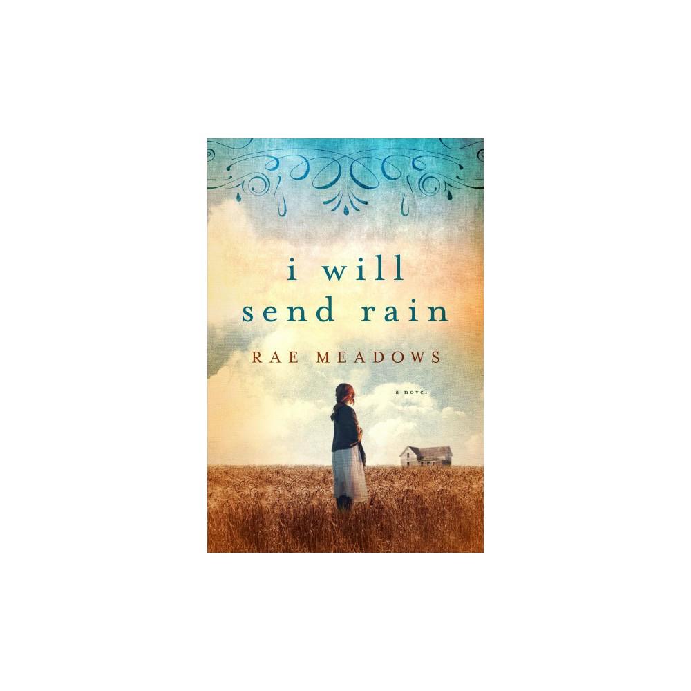 I Will Send Rain (Reprint) (Paperback) (Rae Meadows)