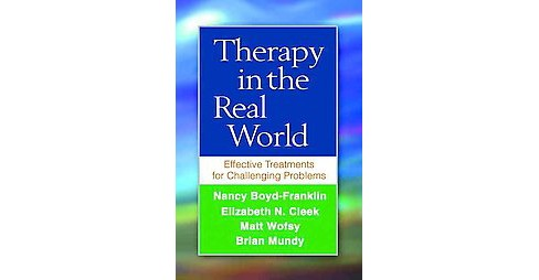 Therapy in the Real World : Effective Treatments for Challenging Problems (Reprint) (Paperback) (Nancy - image 1 of 1