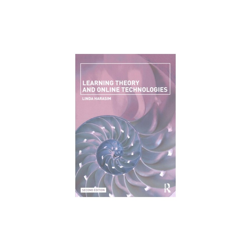 Learning Theory and Online Technologies (Revised) (Paperback) (Linda Harasim)