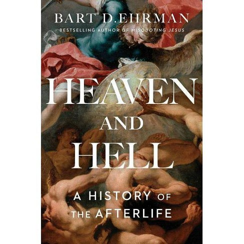 Heaven and Hell - by  Bart D Ehrman (Hardcover) - image 1 of 1