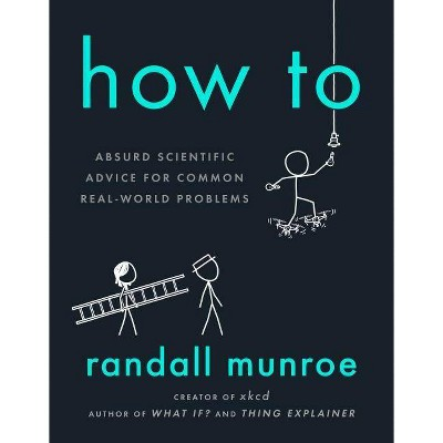 How to - by Randall Munroe (Hardcover)