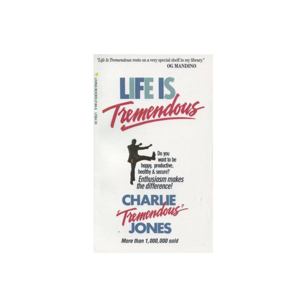 Life Is Tremendous By Charlie Jones Paperback