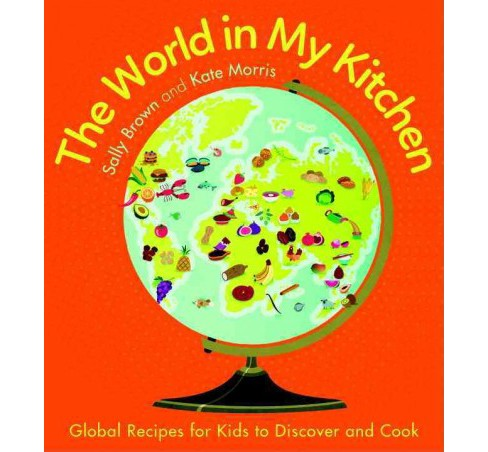 World in My Kitchen (Paperback) (Sally Brown & Kate Morris) - image 1 of 1