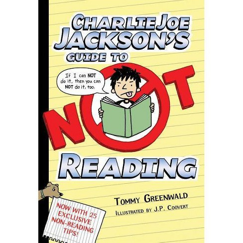 Charlie Joe Jackson's Guide to Not Reading - by  Tommy Greenwald (Paperback) - image 1 of 1