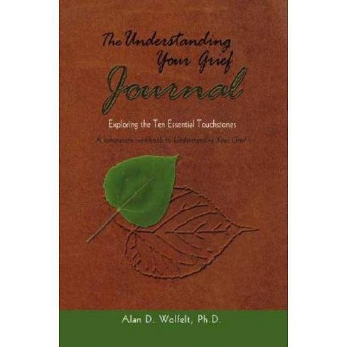The Understanding Your Grief Journal - by  Alan D Wolfelt (Paperback) - image 1 of 1