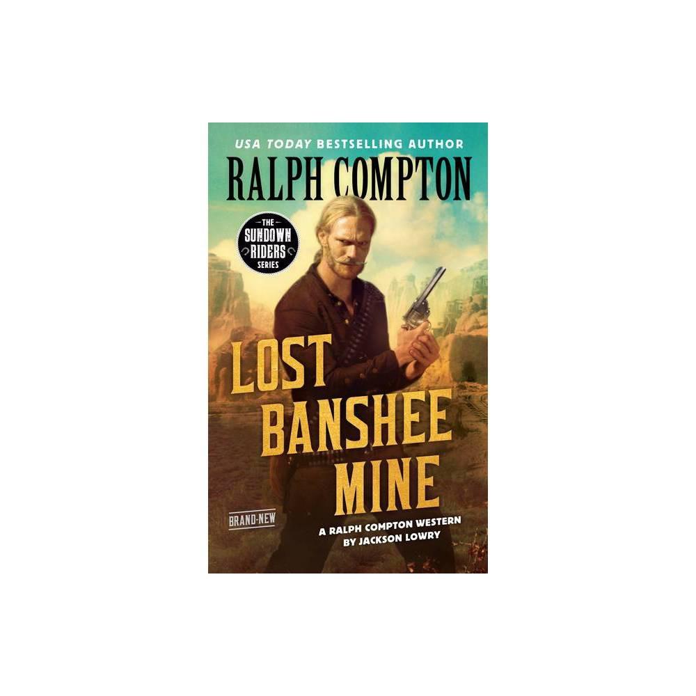 Ralph Compton Lost Banshee Mine Sundown Riders By Jackson Lowry Ralph Compton Paperback