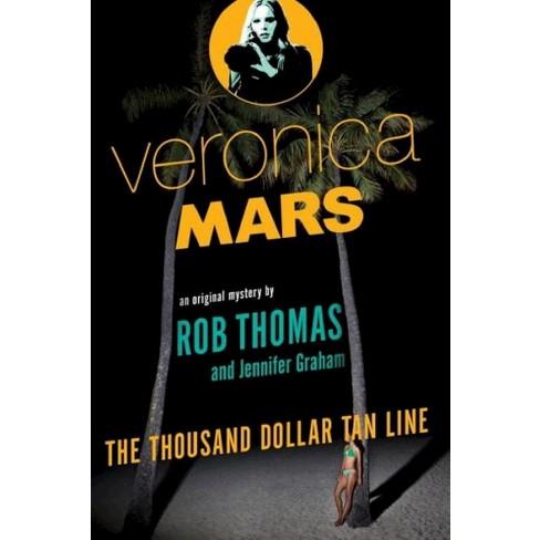 Veronica Mars: The Thousand-Dollar Tan Line (Paperback) by Rob Thomas, Jennifer Graham - image 1 of 1