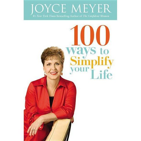 100 Ways to Simplify Your Life - by  Joyce Meyer (Hardcover) - image 1 of 1