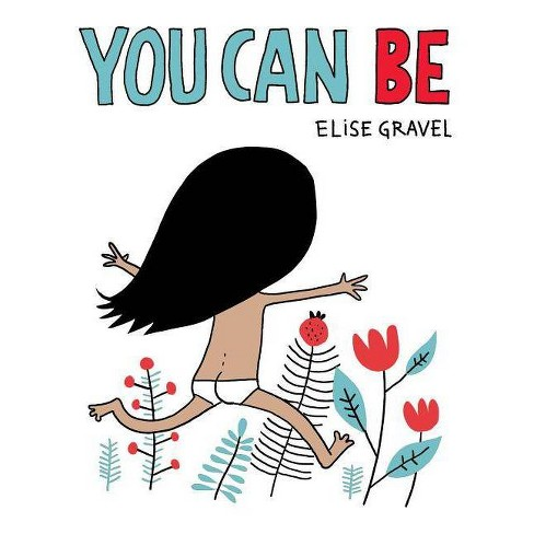 You Can Be - by  Elise Gravel (Board_book) - image 1 of 1