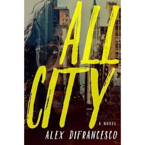All City - by  Alex Difrancesco (Paperback) - image 1 of 1