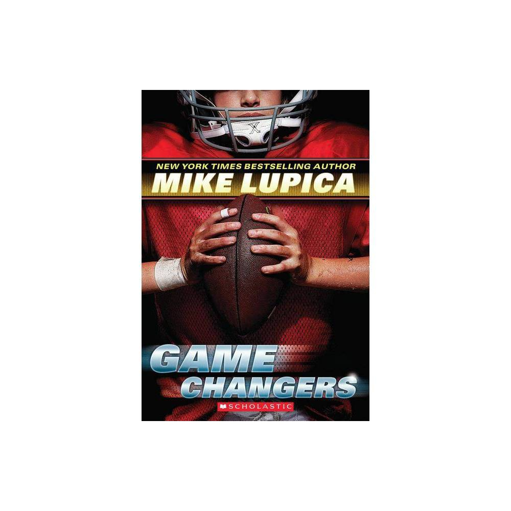 Game Changers By Mike Lupica Paperback