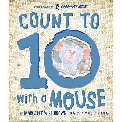 Count to 10 with a Mouse - (Margaret Wise Brown Classics) by Margaret Wise Brown (Board Book)