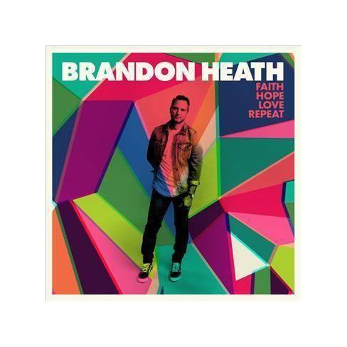 Brandon Heath - Faith, Hope, Love, Repeat (CD) - image 1 of 1