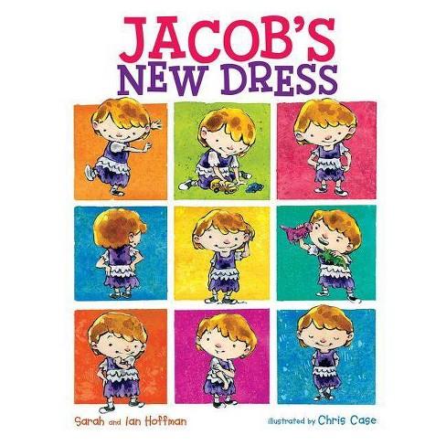 Jacob's New Dress - by  Sarah Hoffman & Ian Hoffman (Hardcover) - image 1 of 1