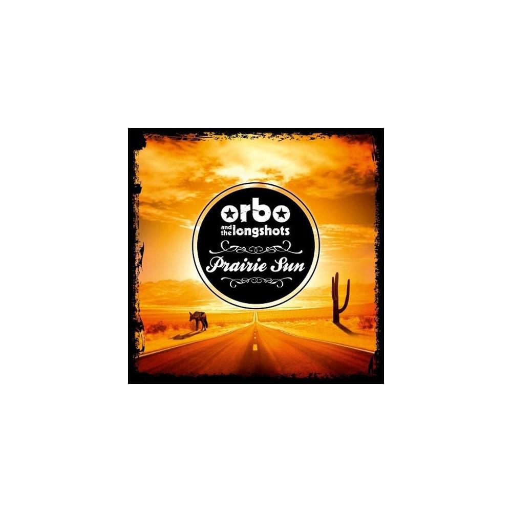 Orbo & The Longshots - Prairie Sun (CD)