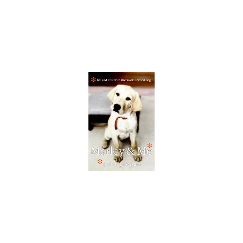 Marley & Me : Life and Love With the World's Worst Dog (Larger Print) (Paperback) (John Grogan)