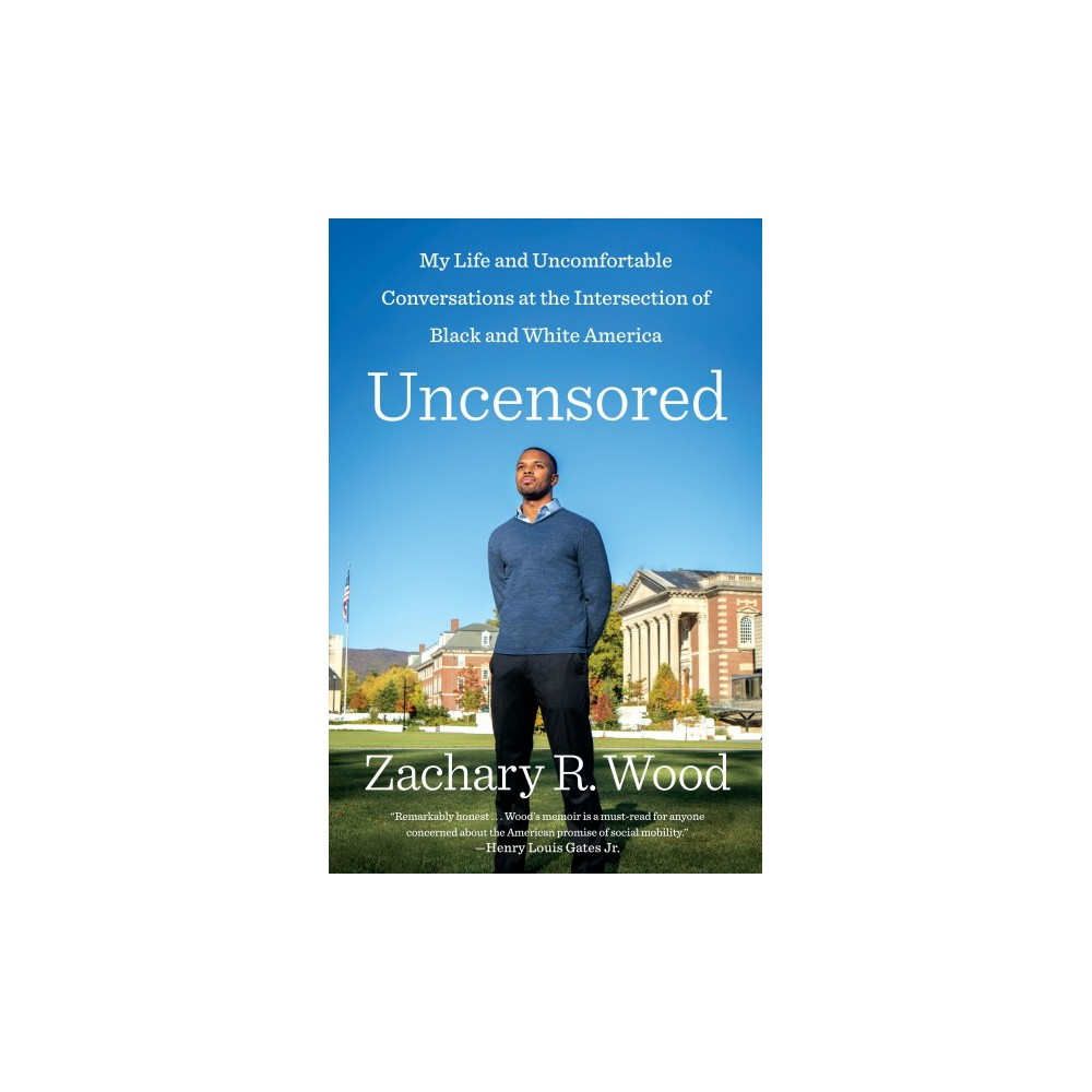 Uncensored : My Life and Uncomfortable Conversations at the Intersection of Black and White America
