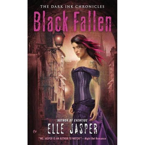 Black Fallen - (Dark Ink Chronicles) by  Elle Jasper (Paperback) - image 1 of 1