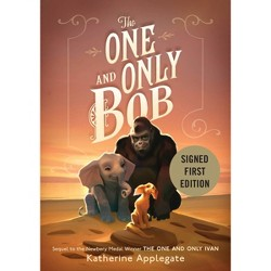 One and Only Bob - Target Exclusive Signed Edition by Katherine Applegate (Hardcover)