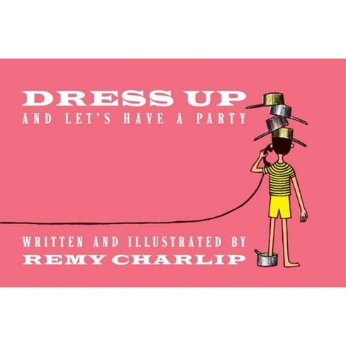 Dress Up and Let's Have a Party - (Hardcover) - image 1 of 1
