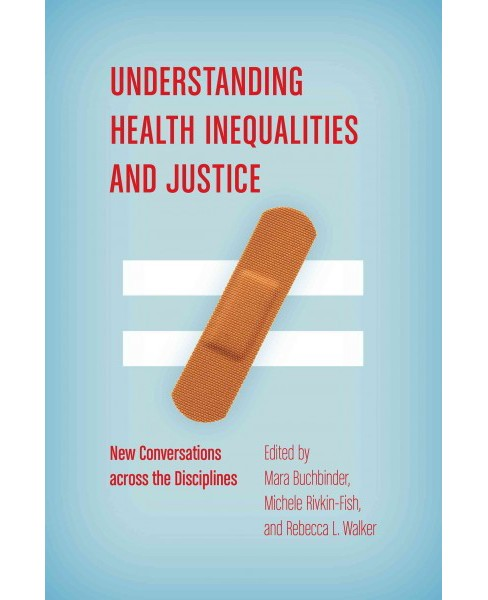 Understanding Health Inequalities and Justice : New Conversations Across the Disciplines (Paperback) - image 1 of 1