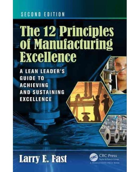 12 Principles of Manufacturing Excellence : A Lean Leader's Guide to Achieving and Sustaining Excellence - image 1 of 1