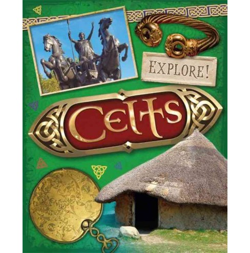 Celts -  Reprint (Explore!) by Sonya Newland (Paperback) - image 1 of 1