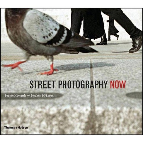Street Photography Now - by  Stephen McLaren (Paperback) - image 1 of 1