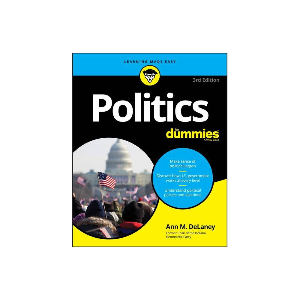 Politics For Dummies For Dummies 3rd Edition By Ann M Delaney Paperback
