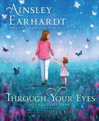 Through Your Eyes (Hardcover)(Ainsley Earhardt)