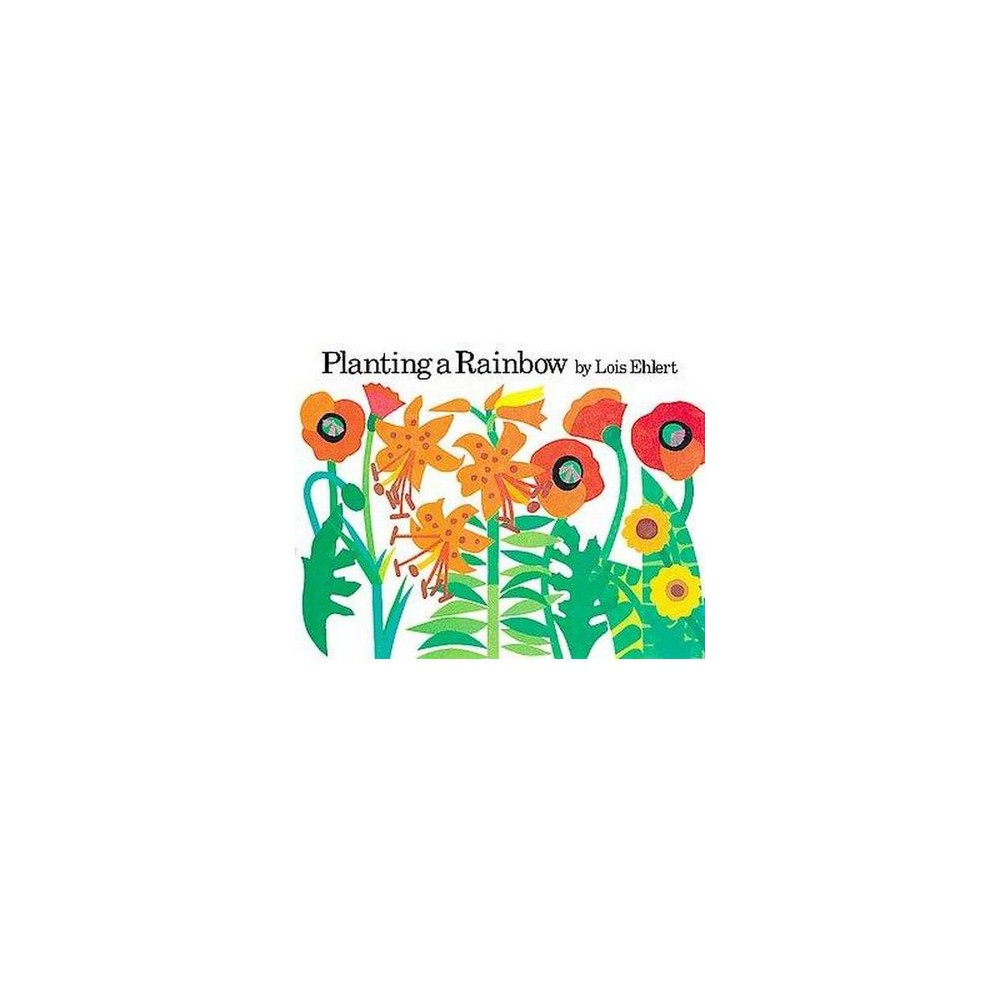 Planting A Rainbow By Lois Ehlert Board Book