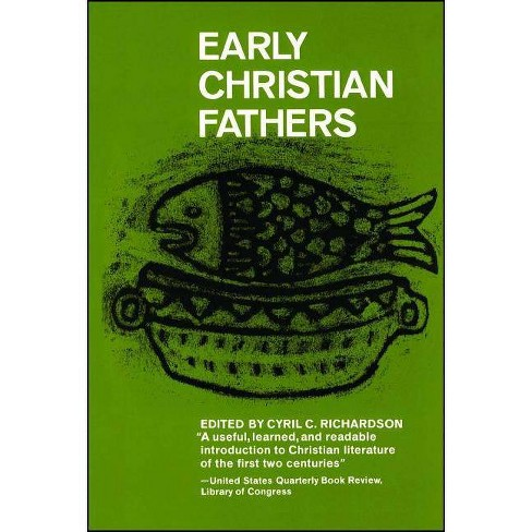 Early Christian Fathers - (Library of Christian Classics (Paperback Westminster)) by  Cyril Richardson - image 1 of 1