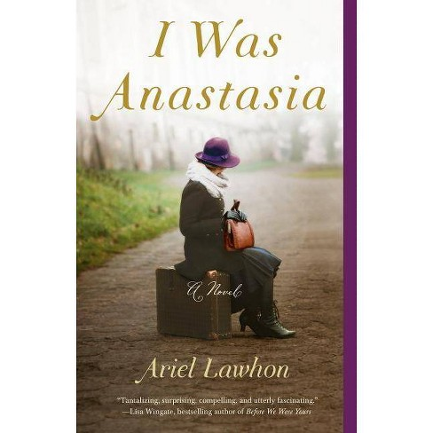 I Was Anastasia -  Reprint by Ariel Lawhon (Paperback) - image 1 of 1