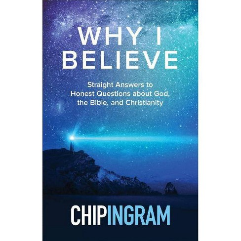 Why I Believe - by  Chip Ingram (Paperback) - image 1 of 1
