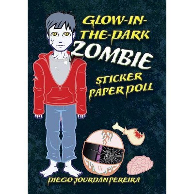 Glow-In-The-Dark Zombie Sticker Paper Doll - by  Diego Jourdan Pereira (Paperback)