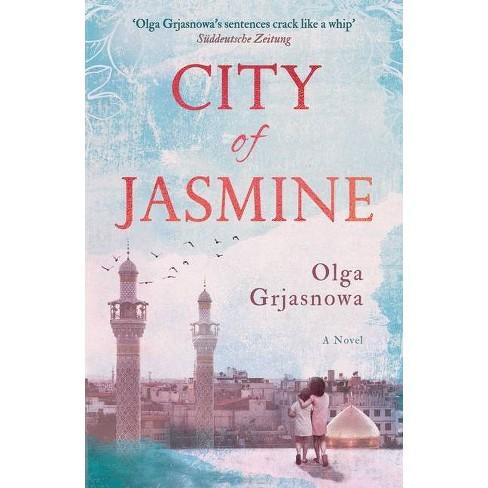 City of Jasmine - by  Olga Grjasnowa (Paperback) - image 1 of 1