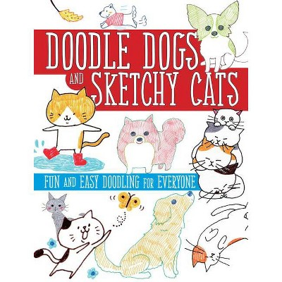Doodle Dogs and Sketchy Cats : Fun and Easy Doodling for Everyone (Paperback)(Boutique-Sha)