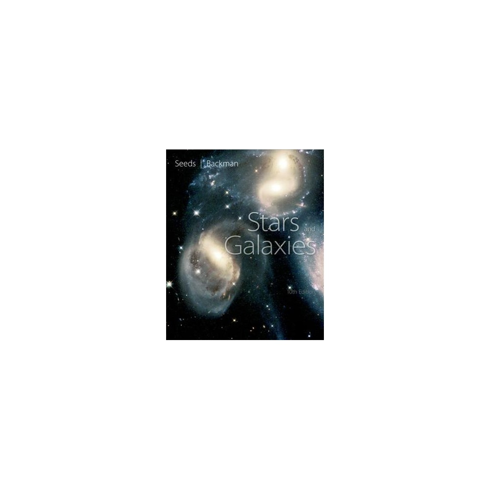 Stars and Galaxies - by Michael A. Seeds & Dana E. Backman (Paperback)