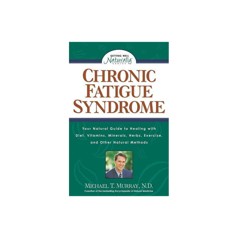 Chronic Fatigue Syndrome Getting Well Naturally By Michael T Murray Paperback