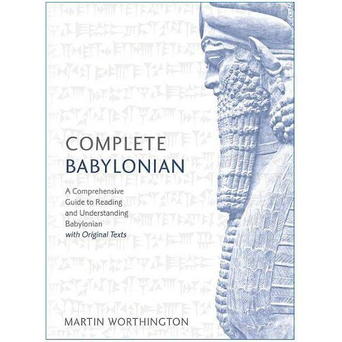 Complete Babylonian Beginner to Intermediate Course - by  Martin Worthington (Paperback) - image 1 of 1