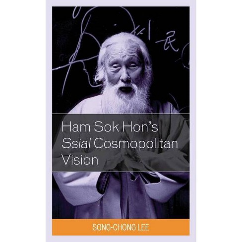 Ham Sok Hon's Ssial Cosmopolitan Vision - by  Song-Chong Lee (Hardcover) - image 1 of 1