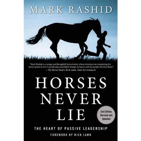 Horses Never Lie - by  Mark Rashid (Paperback) - image 1 of 1