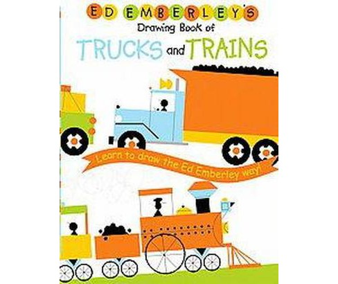 Ed Emberley's Drawing Book Of Trucks And Trains : Learn to draw the Ed Emberley way! (Reprint) - image 1 of 1