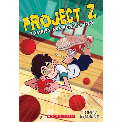 Zombies Are People, Too (Project Z #2), Volume 2 - by  Tommy Greenwald (Paperback) - image 1 of 1